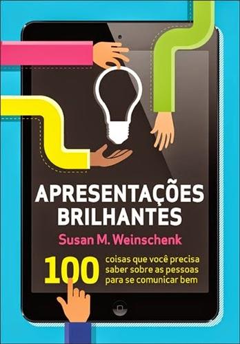 Apresentações brilhantes - Susan M. Weinschenk
