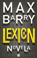 http://www.edicionesb.com/catalogo/autor/max-barry/1149/libro/lexicon_2977.html