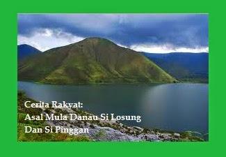 Cerita Rakyat: Asal Mula Danau Si Losung Dan Si Pinggan