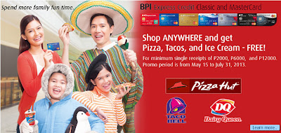 Get FREE Pizza, Tacos, and Ice Cream with BPI Credit Card's May to July 2013 Promo!