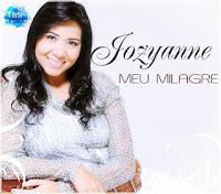 Download Meu Milagre Jozyane - Baixar Milagres Jozyanne