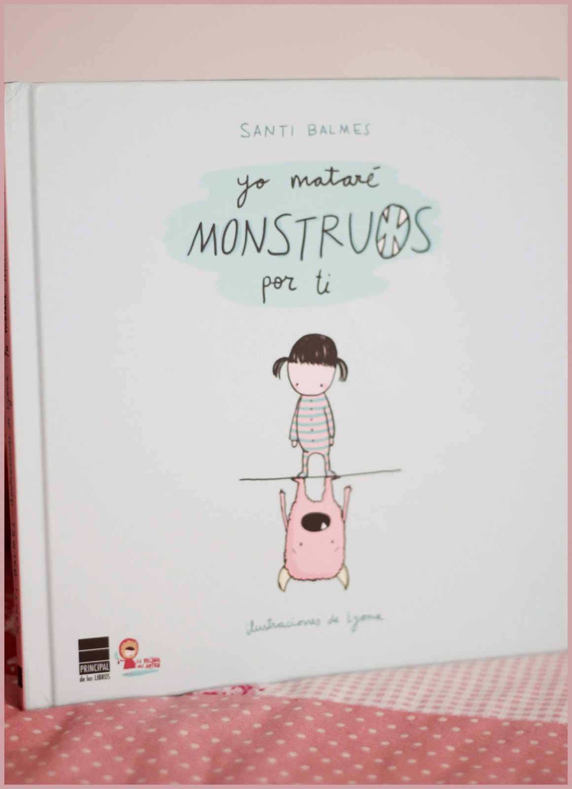 photo-libro-yo_matare_monstruos_por_ti-Santi_Balmes