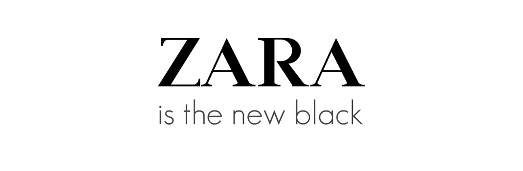 ZARA is the new black