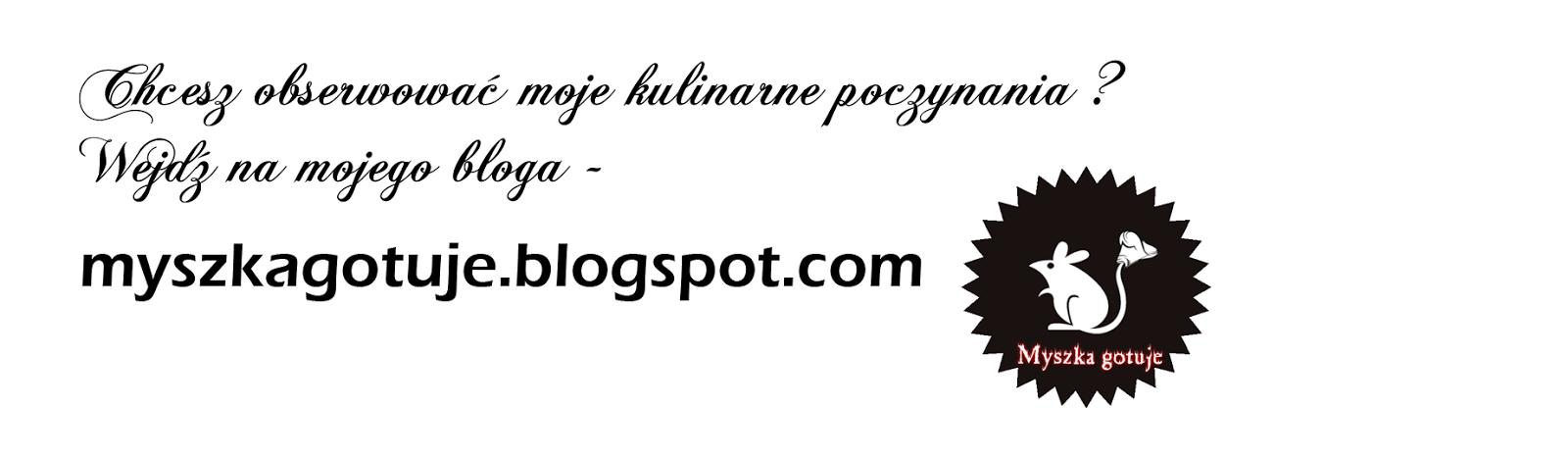 http://myszkagotuje.blogspot.com