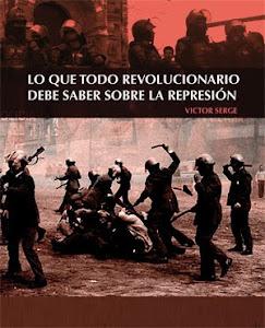 LO QUE TODO REVOLUCIONARIO DEBE SABER. Victor Serge