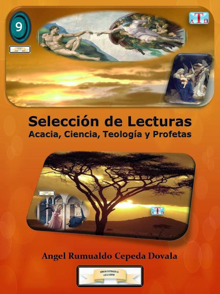 Selección de Lecturas Acacia, Ciencia, Teología y Profetas