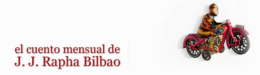 El cuento mensual de J.J. Rapha Bilbao
