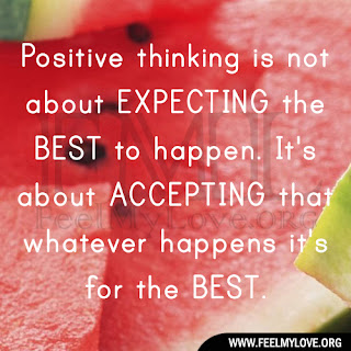 Positive thinking is not about EXPECTING