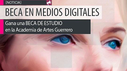 Gana una beca de estudio en Medios Digitales