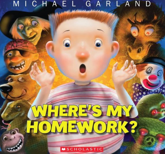 http://www.amazon.com/Wheres-My-Homework-Michael-Garland/dp/0545436559