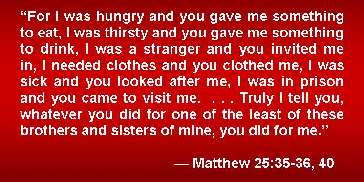 MATTHEW 25:35-36, 40