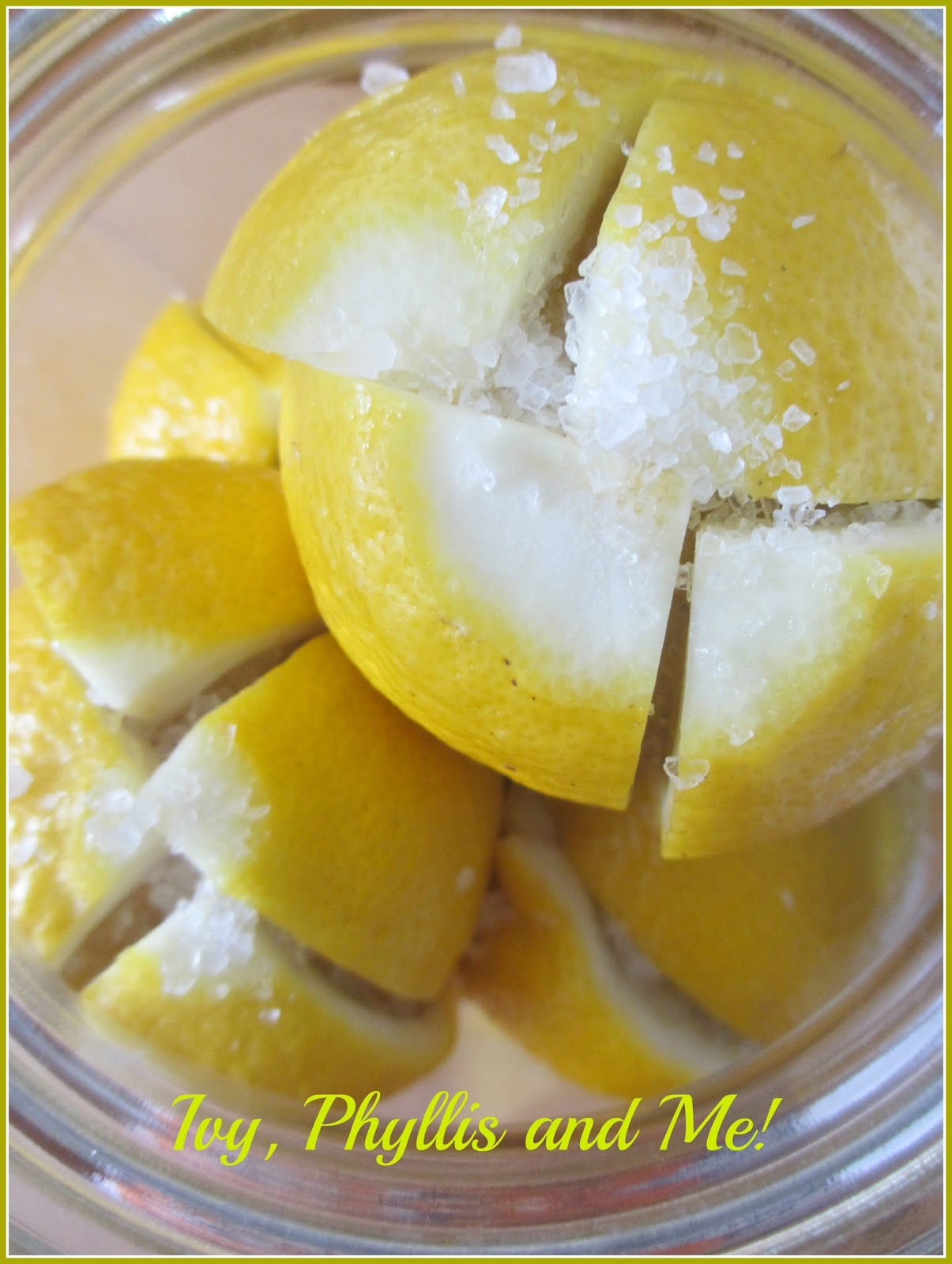 Ivy, Phyllis and Me!: PRESERVED LEMONS