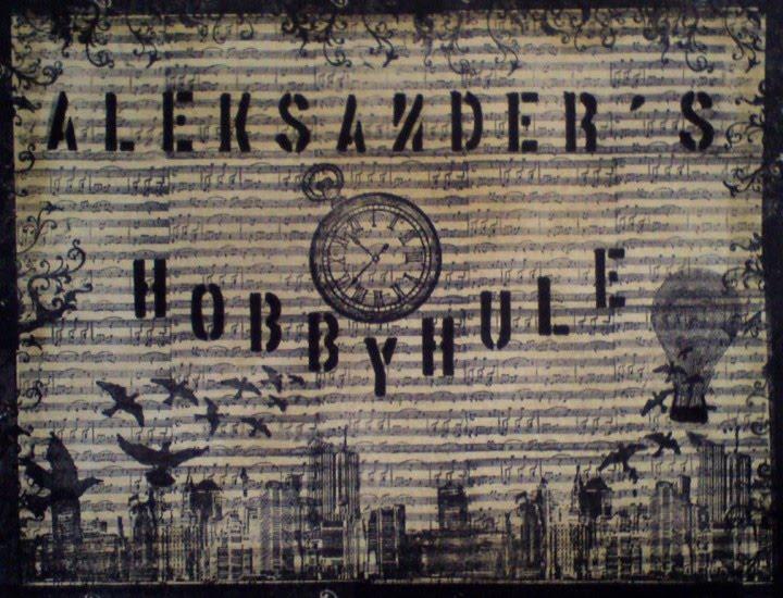 Aleksander' s Hobbyhule