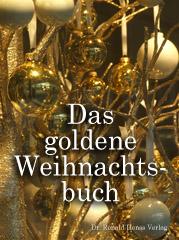 Das goldene Weihnachtsbuch. Weihnachtsgeschichtenund Weihnachtsgedichte
