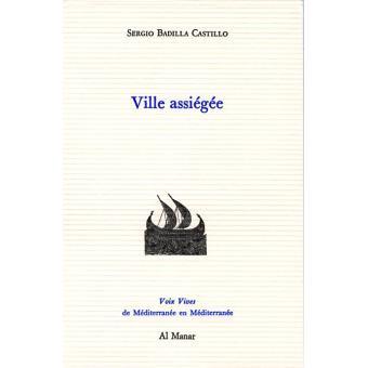 Auteur : Sergio Badilla Castillo  Livre: La ville assiégée  Traducteur : Patricio Sanchez