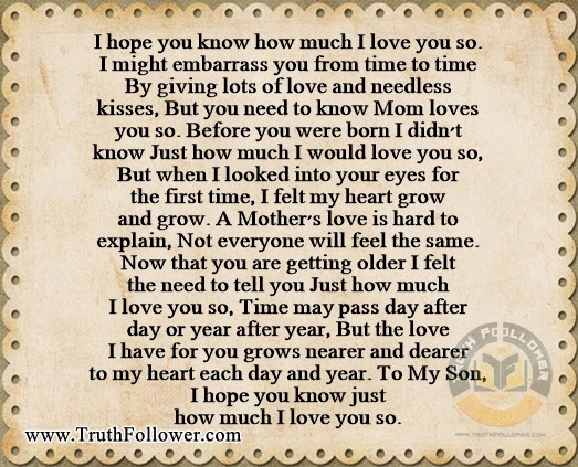 To My Son , I hope you know how much I Love You