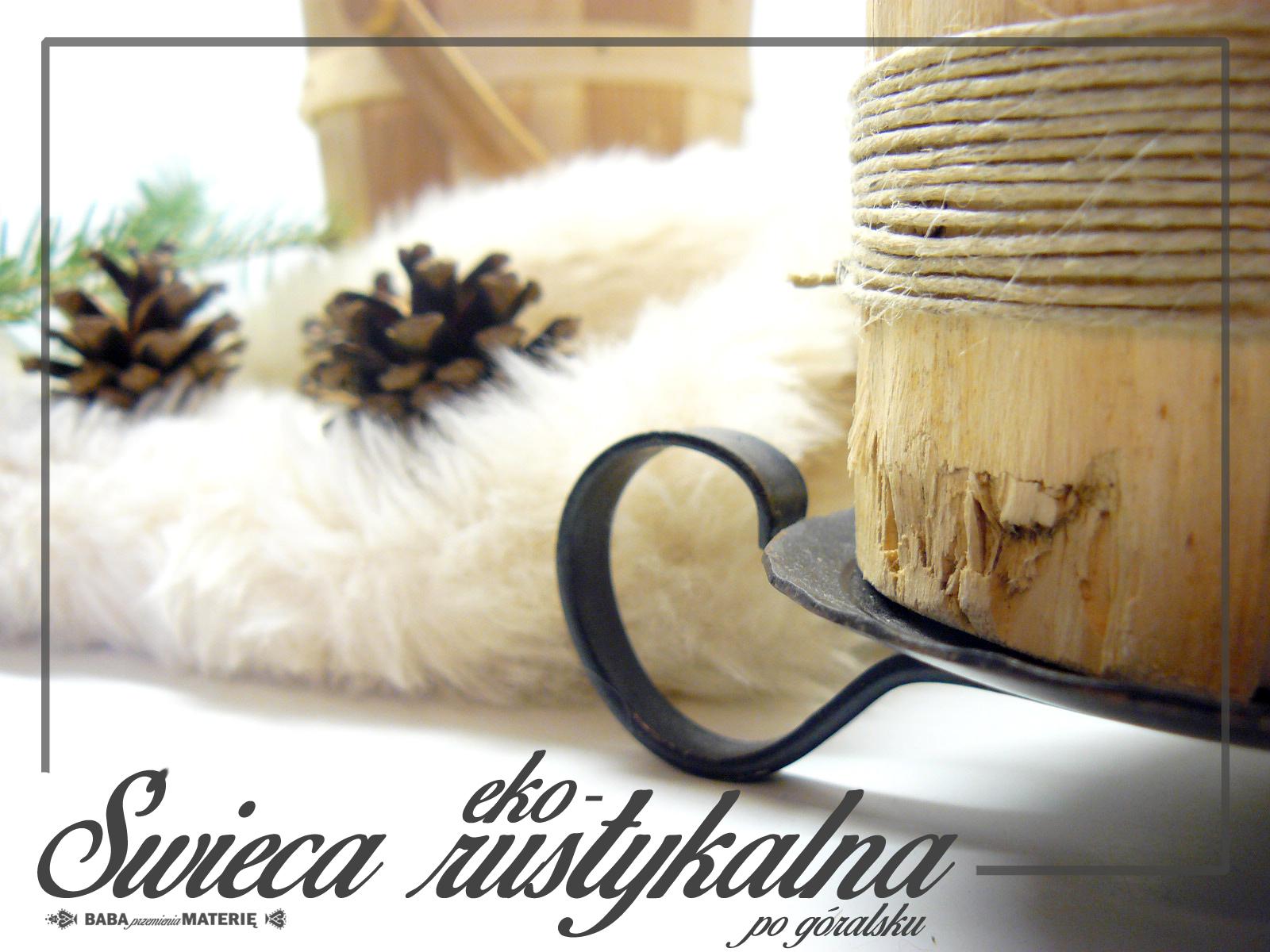 http://babaprzemieniamaterie.blogspot.com/2015/11/diy-dekoracje-swieca-eco-rustykalna-po.html#more