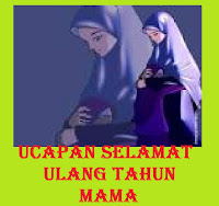 Ucapan Selamat Ulang Tahun Untuk Mama ( Ibu ) . Apakah ibu atau ...