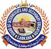Board of Intermediate and Secondary Education, Larkana