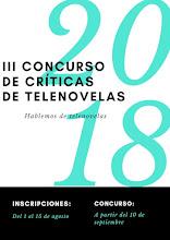 III Concurso de Críticas de Telenovelas. Inscripciones del 1 al 15 de agosto.