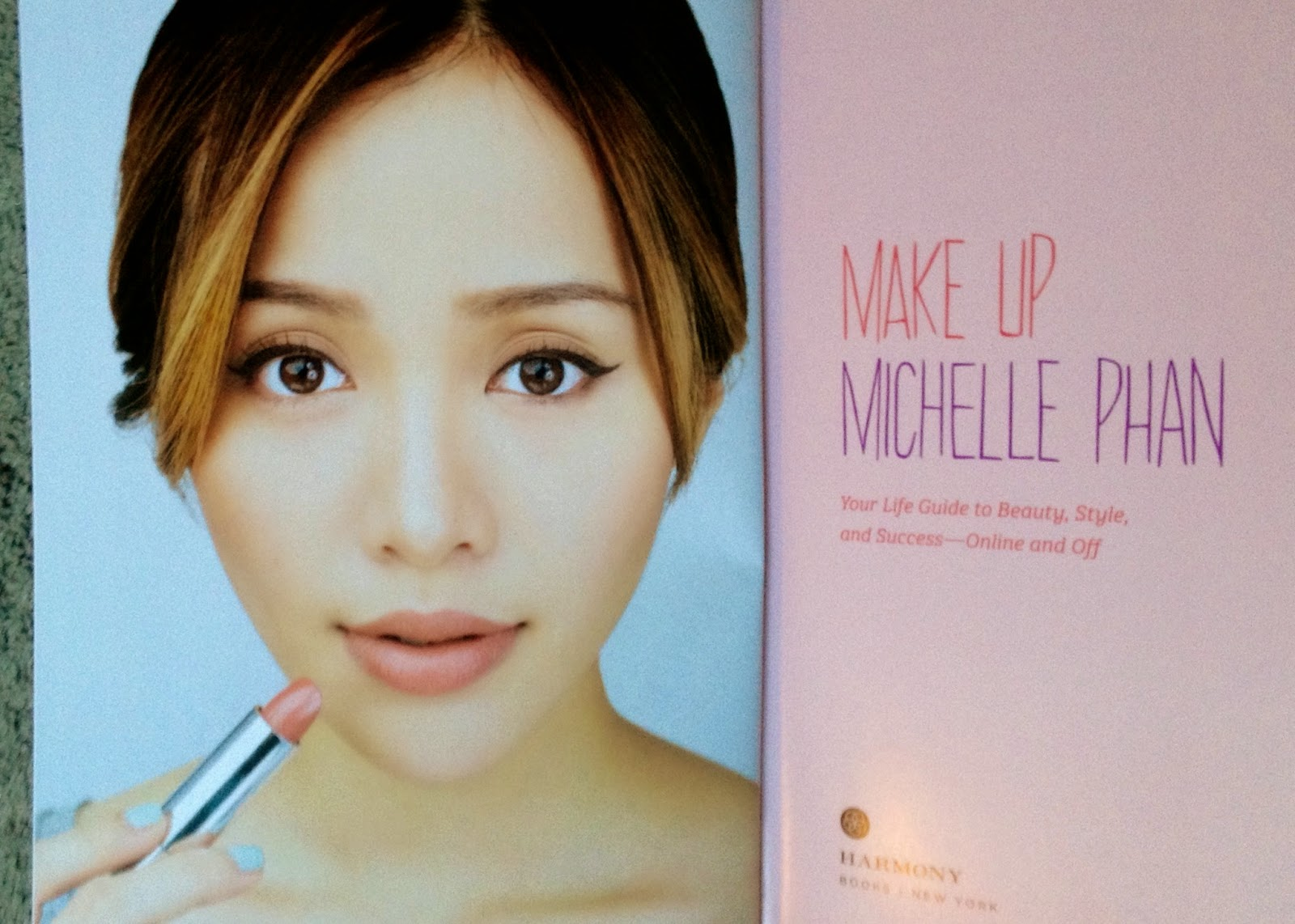 Make Up: Your Life Guide to Beauty, Style and Success – Online and Off by Michelle Phan youtube beauty guru