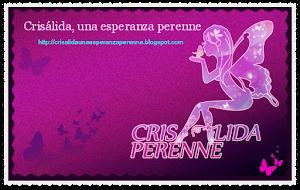 Visita el blog Crisálida, una esperanza perenne...