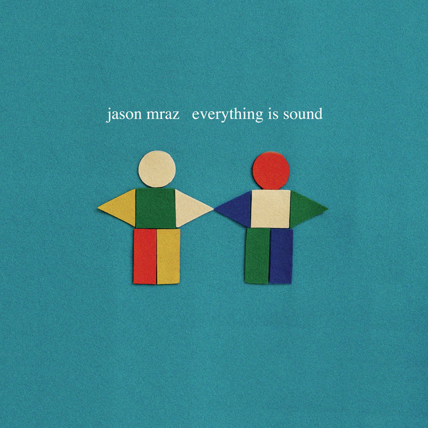 Jason Mraz - Everything Is Sound - Single Cover