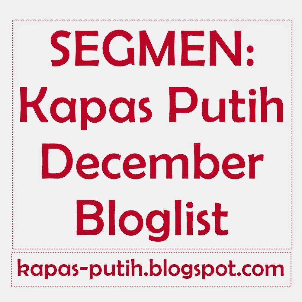 http://kapas-putih.blogspot.com/2014/11/segmen-kapas-putih-december-bloglist.html