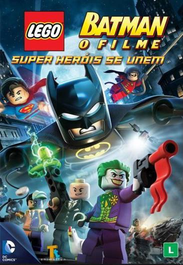 Baixar Lego Batman: O Filme - Super Heróis Se Unem Dublado Grátis