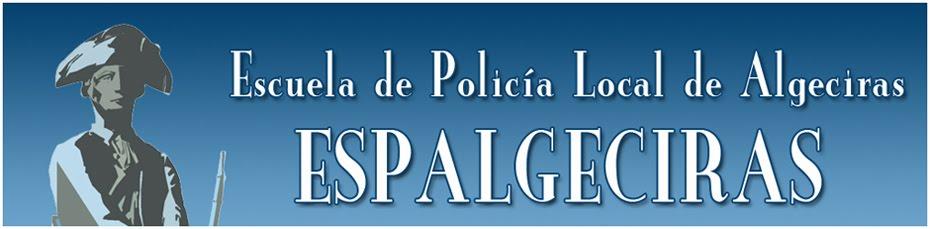 ESPALGECIRAS Escuela de Policía Local de Algeciras