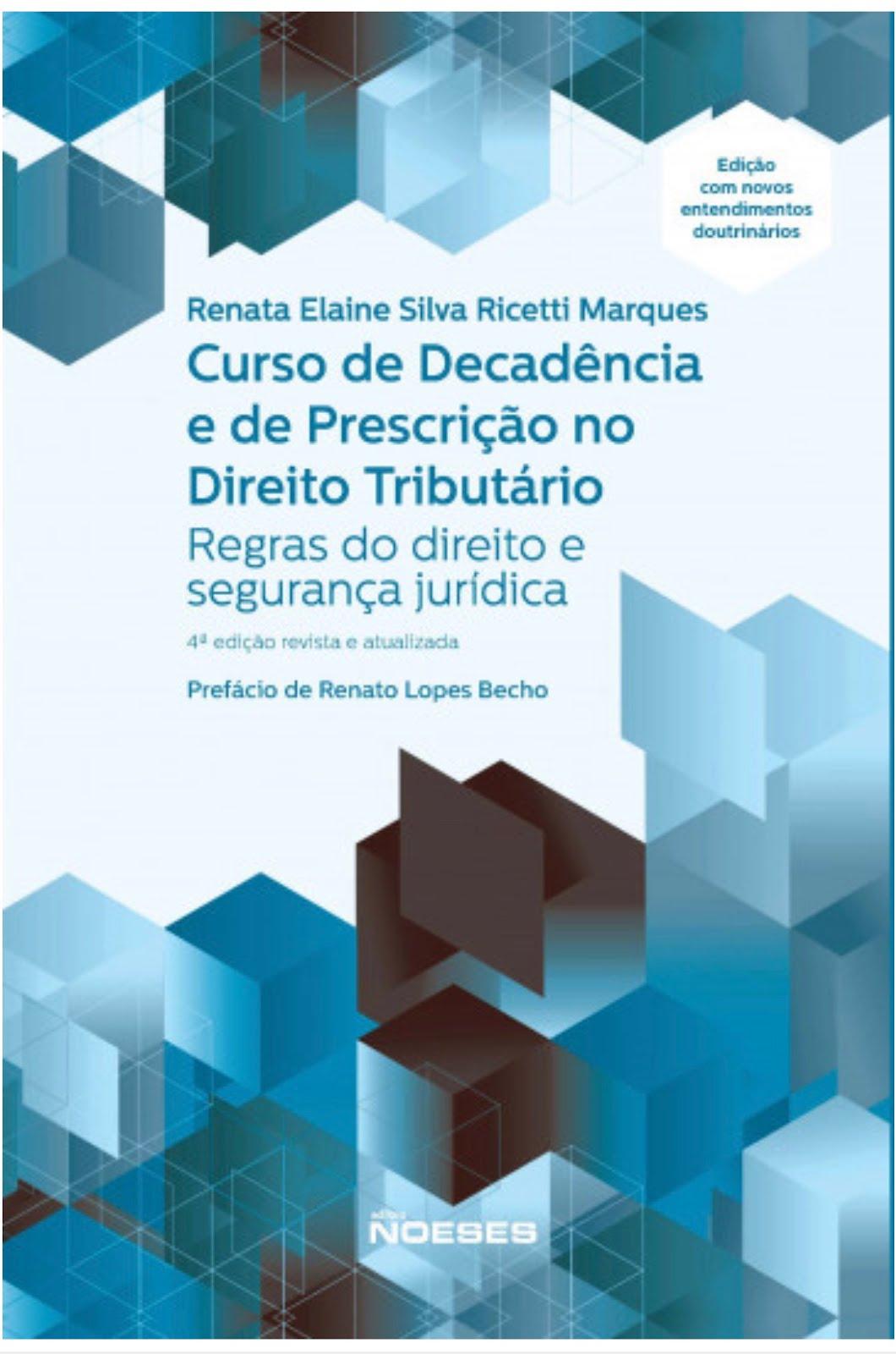 4ª ed. Curso de Decadência e de Prescrição no Direito Tributário