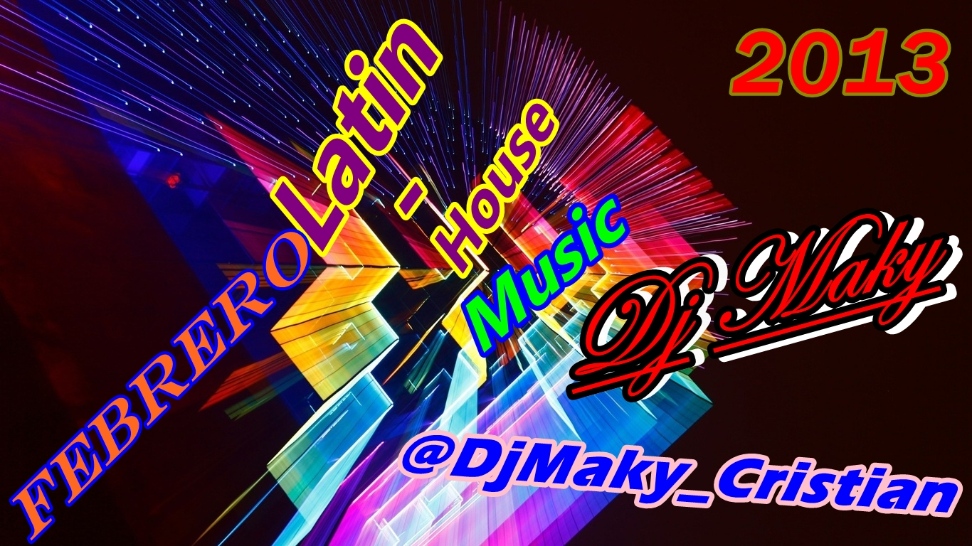 Latin house music febrero 2013 dj maky