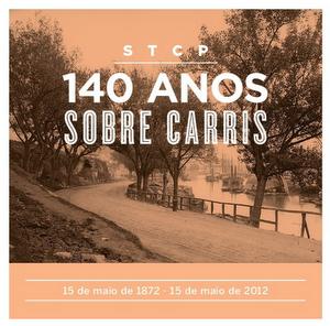 140 anos sobre carris - 1872 / 2012