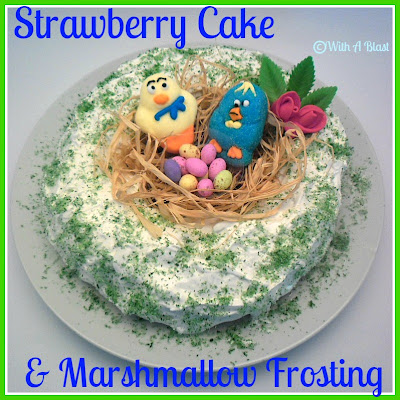 With A Blast: Strawberry Cake & Marshmallow Frosting