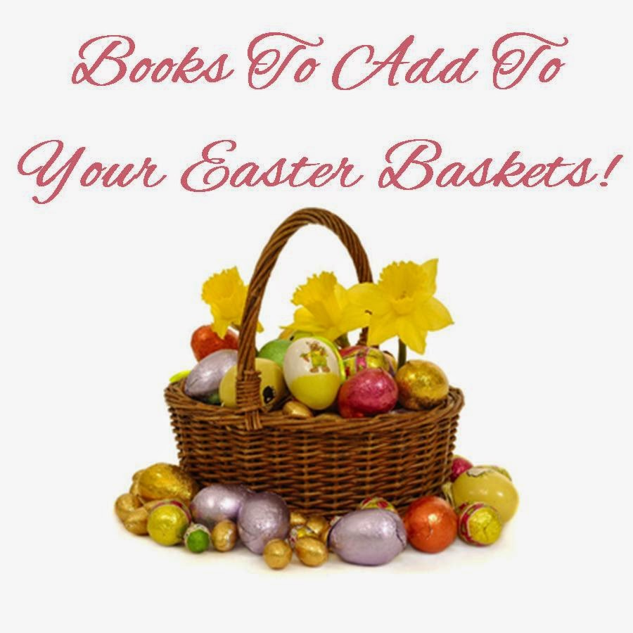 Books to add to your Easter baskets.