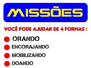 MISSIONES: TU PUEDES AYUDAR DE 4 MANERAS: ORANDO, ANIMANDO, MOVILIZANDO Y DONANDO