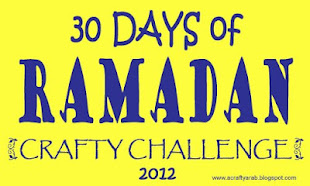 30 Day Ramadan Crafty Challenge - 2012