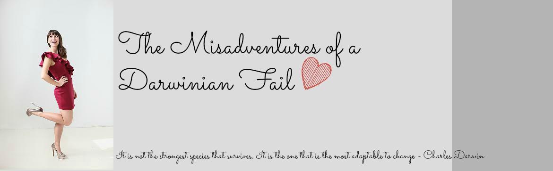 The Misadventures of a Darwinian Fail