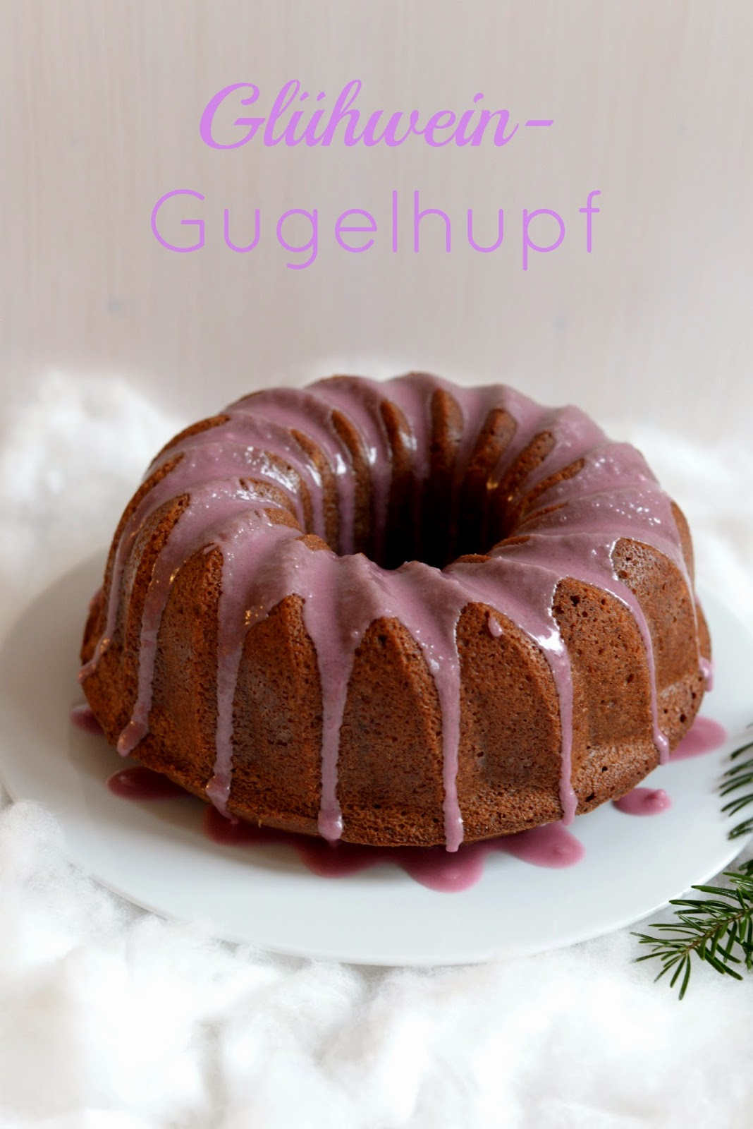 glühwein, wein, gugelhupf, kuchen, cake, wine, christmas, weihnachten, advent, winter, rezept, nachtisch, dessert, kipferl und krapferl, foodblogger