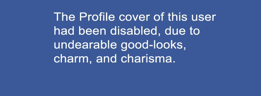 Cover Disable Due To Undearable Personalty