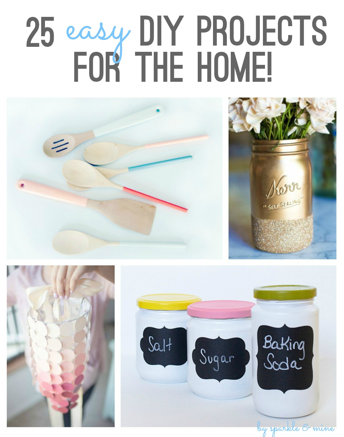 Sparkle mine 25 easy diy projects for the home for Easy home improvement projects