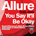 Allure feat. Jeza - You Say It'll Be Okay (Lyrics)
