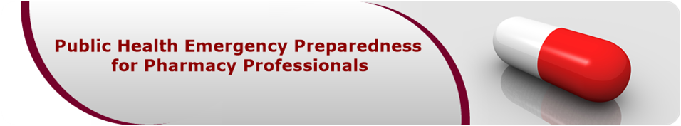 Public Health Emergency Preparedness for Pharmacy Professionals