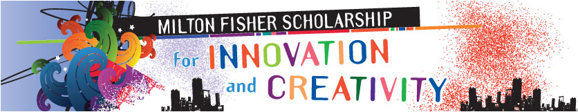 The Milton Fisher Scholarship for Innovation and Creativity