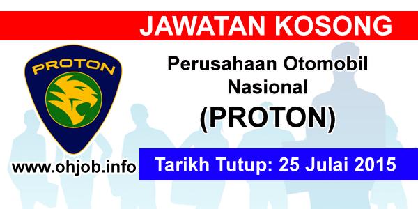 Jawatan Kerja Kosong Perusahaan Otomobil Nasional (PROTON) logo www.ohjob.info ogos 2015