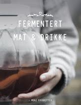 Fermentert mat og drikke - Mine favoritter