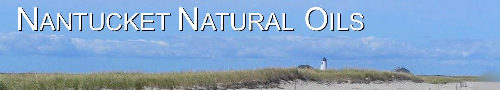 NANTUCKET NATURAL OILS