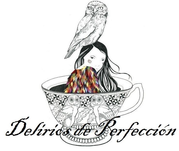 ...Delirios de Perfección...