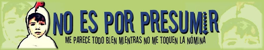 No es por presumir
