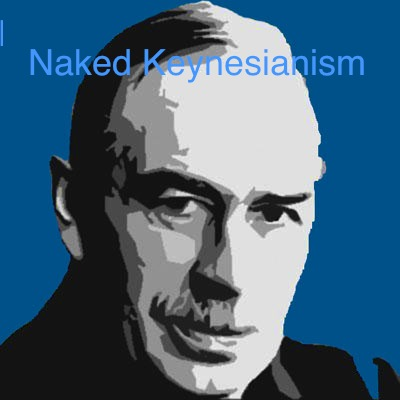 NAKED KEYNESIANISM